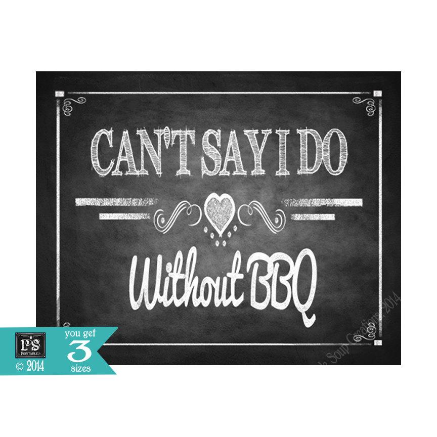BBQ Wedding Can t Say I Do without BBQ chalkboard sign   instant download  digital file   Diy   Rustic BBQ Collection   Wedding Signage. BBQ Wedding Can t Say I Do Without BBQ Chalkboard Sign   Instant