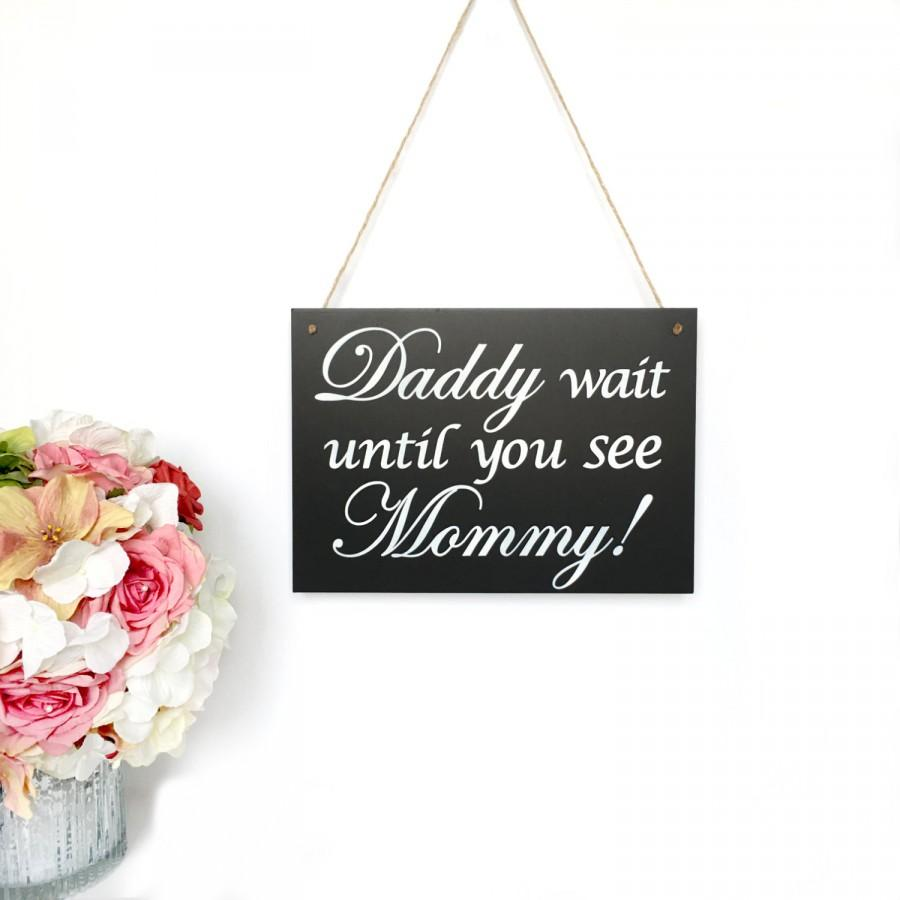 Mariage - Page boy sign 'Daddy wait until you see Mommy!' Ring bearer plaque Page boy wedding sign American Bride Handmade Flower girl page boy plaque