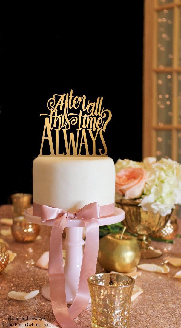 Hochzeit - Harry Potter Inspired Cake Topper - After All This Time Always Cake Topper - Gold Cake Topper