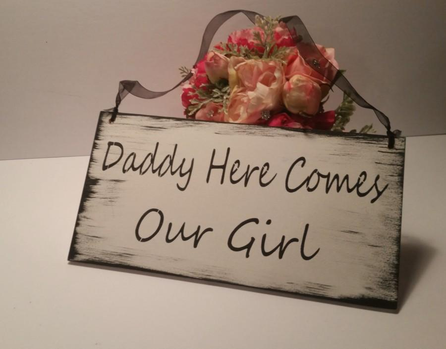 Mariage - Daddy here comes OUR GIRL/Rustic Sign/White and Black/Shabby Chic Sign/Wooden Sign/ring bearer sign/child sign/son daughter