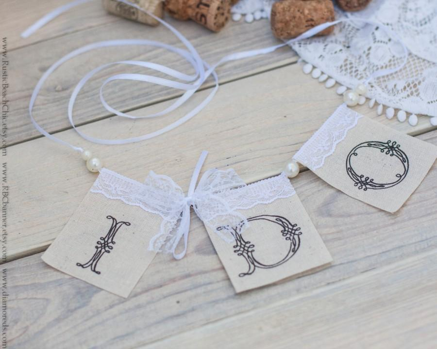 Hochzeit - I DO Lace Banner Photo Prop Wedding  with pearls and burlap