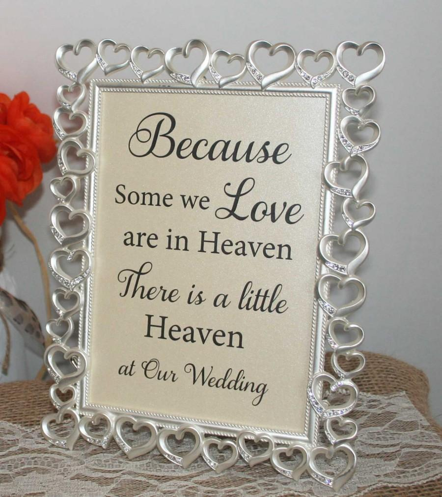 Mariage - Because Some we Love are in Heaven There is a little heaven at our wedding 5x7 Wedding Sign, Memorandum, Remembrance Sign NO FRAME