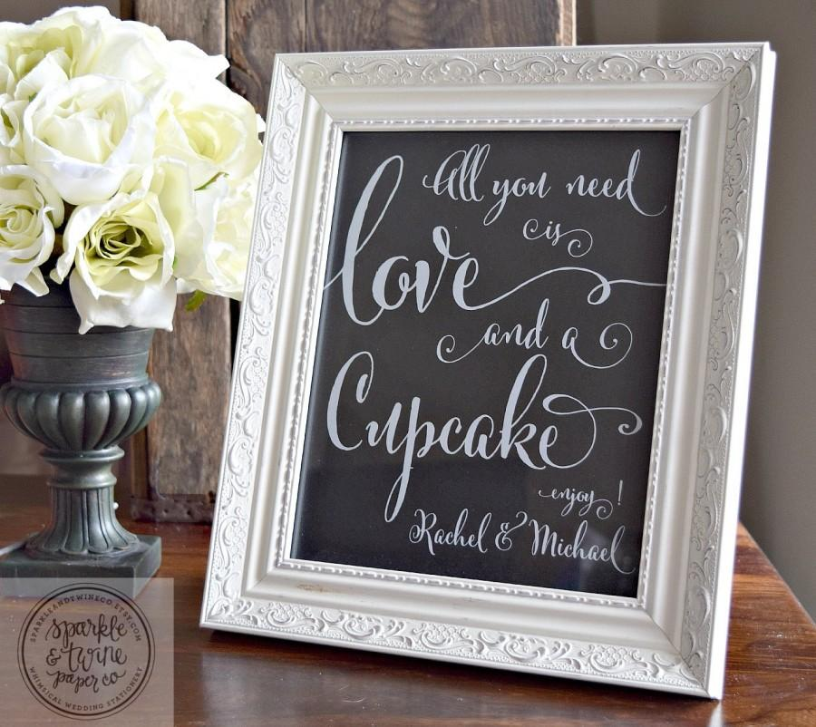 Wedding - Cupcake Wedding Sign, All You Need is Love and a Cupcake, 8x10 Wedding Signs, Personlized Sign, Wedding Cake Sign
