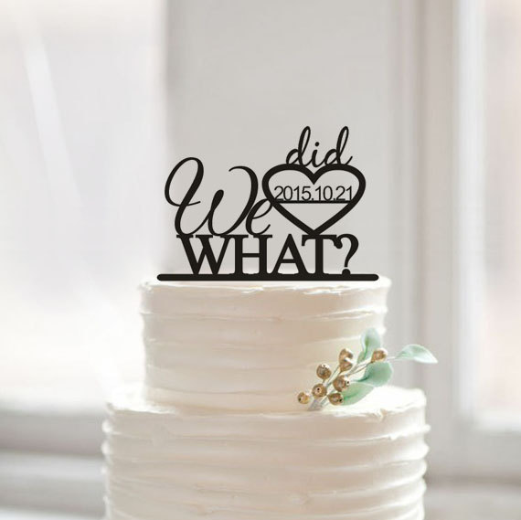 Hochzeit - We did what ? wedding cake topper,funny wedding cake toppers,custom word cake topper,unique wedding cake topper,acrylic cake topper wedding