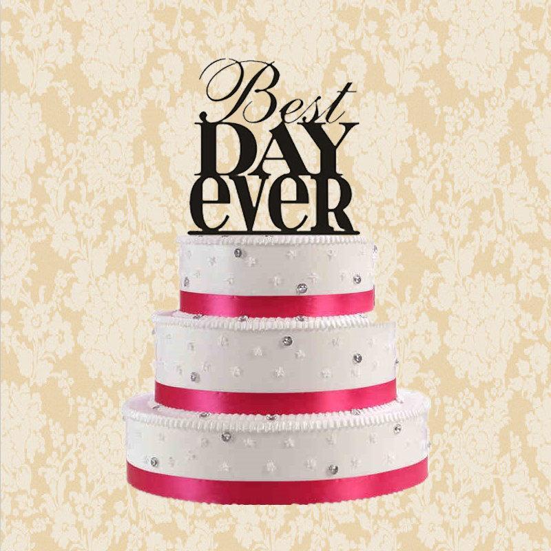 Свадьба - Best DAY Ever -wedding cake topper -best day ever cake topper-modern cake topper-rustic cake topper-wedding bridal shower cake topper