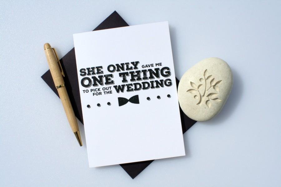 Funny Groomsman Best Man Card Wedding Will You Be My Greeting One Thing