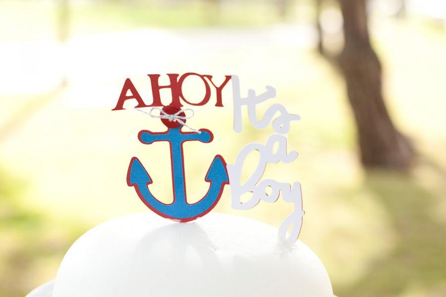 Hochzeit - Nautical Baby Shower AHOY It's a boy Cake topper - Decorations - Anchor Cake Decorations - Little Sailor Party - AHOY Nautical Baby Shower