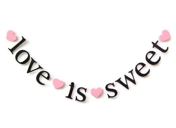 Свадьба - SHIPS PRIORITY.  love is sweet Banner.  Wedding Banner.  Candy Bar Banner.  Dessert Table Banner.  Photo Prop.  Bridal Shower.  5280 Bliss.