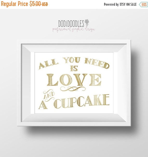 Hochzeit - 70% OFF THRU 4/16 All You Need Is Love And A Cupcake, 8x10 Cupcake Sign, wedding engagement party, dessert table sign, love and cupcakes, go