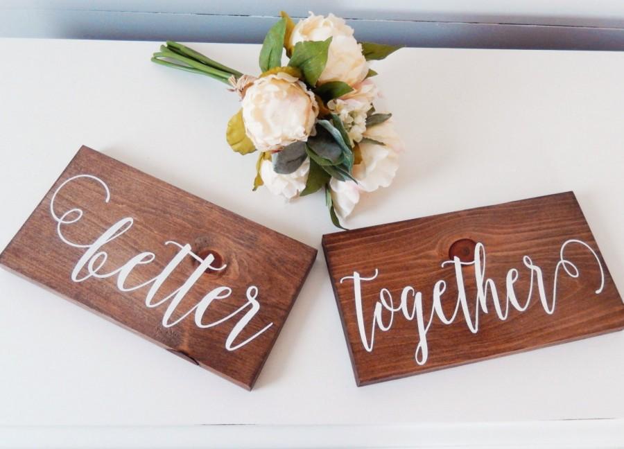 Hochzeit - Better Together Signs- Wedding Chair Signs- Wedding Photo Prop- Engagement Photo Prop- Wooden Wedding Signs- Rustic Wedding Decor- Woodland