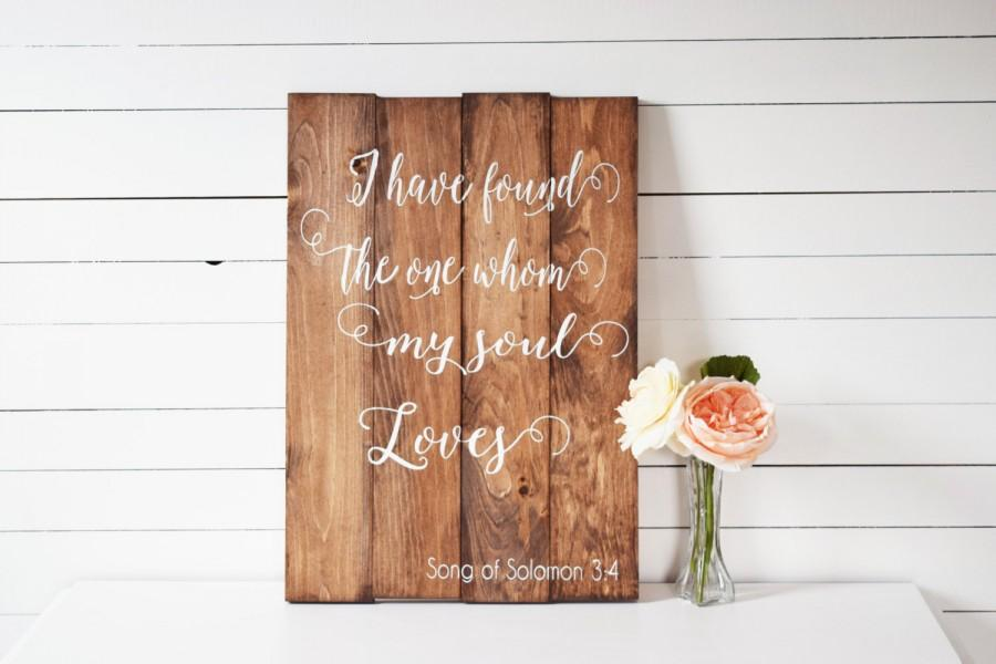 Свадьба - I Have Found the One Whom My Soul Loves Sign- Song of Solomon Sign- Bible Verse Sign- Wedding Quote Sign- Rustic Wedding Decor- Wedding Sign