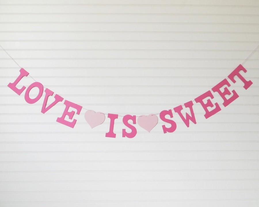 love is sweet banner 5 inch letters with hearts bridal shower decor wedding banner candy buffet banner love wedding garland love banner