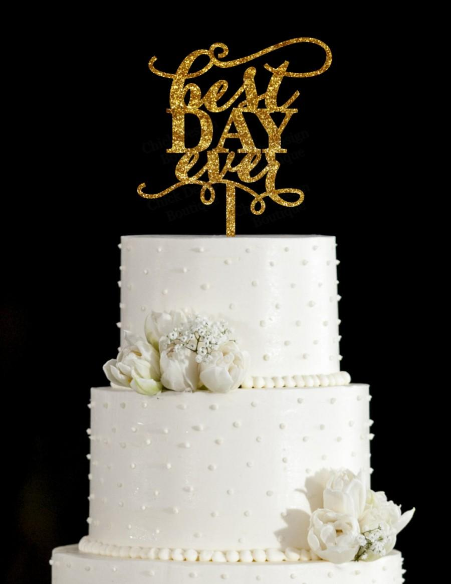 Mariage - Best Day Ever Wedding Cake Topper with Flourish