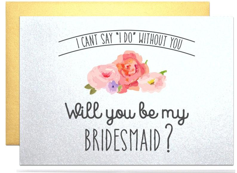 Will you be my bridesmaid gift request card will you be my maid of honor  from bride to best friend rustic card I can t say I do without you. Will You Be My Bridesmaid Gift Request Card Will You Be My Maid Of