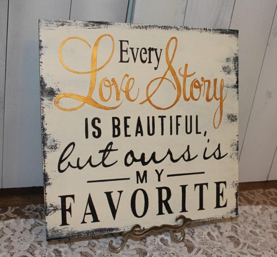 زفاف - Every LOVE STORY is Beautiful Sign/Wedding Sign/Anniversary/Romantic Sign/Black/Ivory/Gold