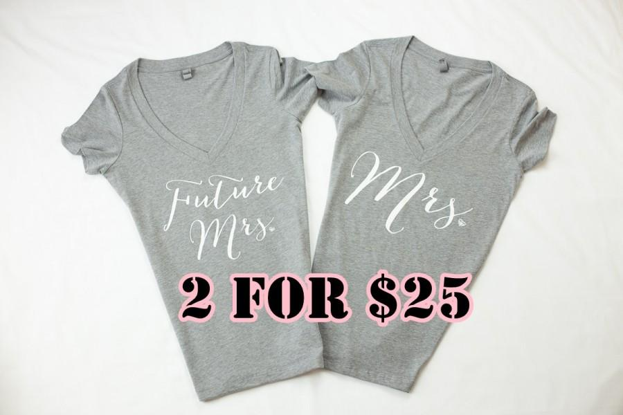 2 Shirts Future Mrs Shirt Wifey Bride To Be T V Neck Gifts For Bridal Shower Gift Bachelorette Party