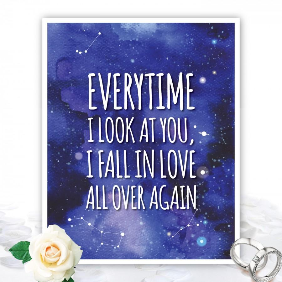 Everytime i look at you i fall in love quote love quote wedding everytime i look at you i fall in love quote love quote wedding decoration galaxy wedding home decoration the notebook quote junglespirit