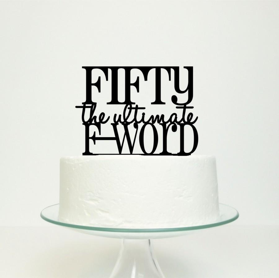Fifty The Ultimate FWord 50th Fiftieth 50 Birthday Cake Topper