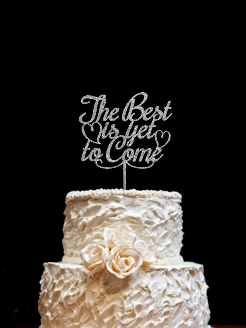 Mariage - Wedding Cake Topper-The best is yet to come-Engagement Cake Topper- Rustic Wooden Cake Topper-Anniversary Cake Topper