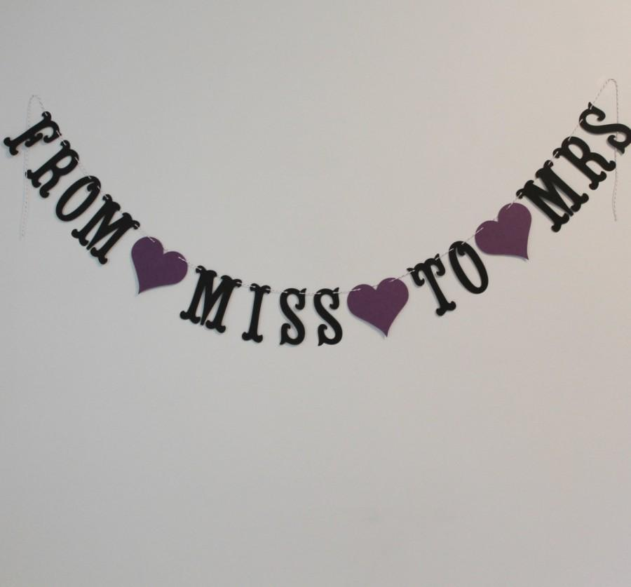 Свадьба - From Miss to Mrs Banner - Custom Colors - Bridal Shower, Bachelorette Decoration or Photo Prop