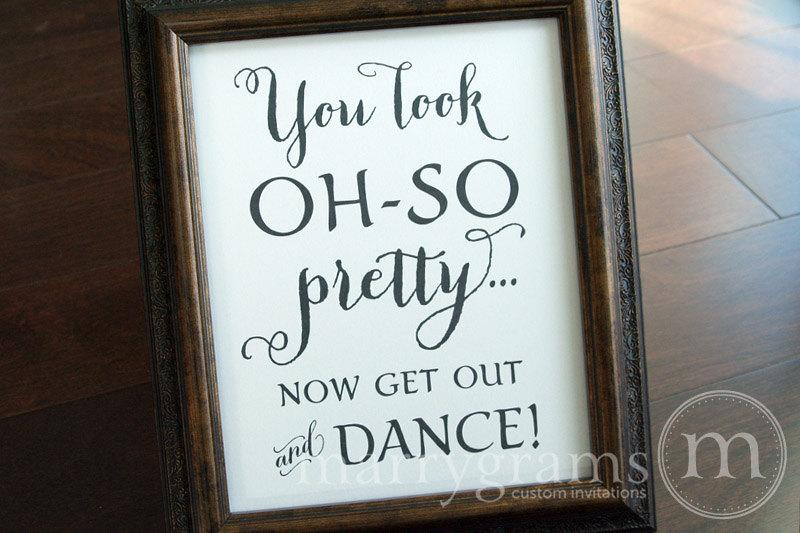 Bathroom Signs Wedding wedding bathroom sign - you look oh so pretty.. now get out and