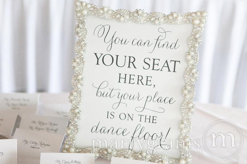 Find Your SeatYour Place Is On The Dance Floor Table Sign
