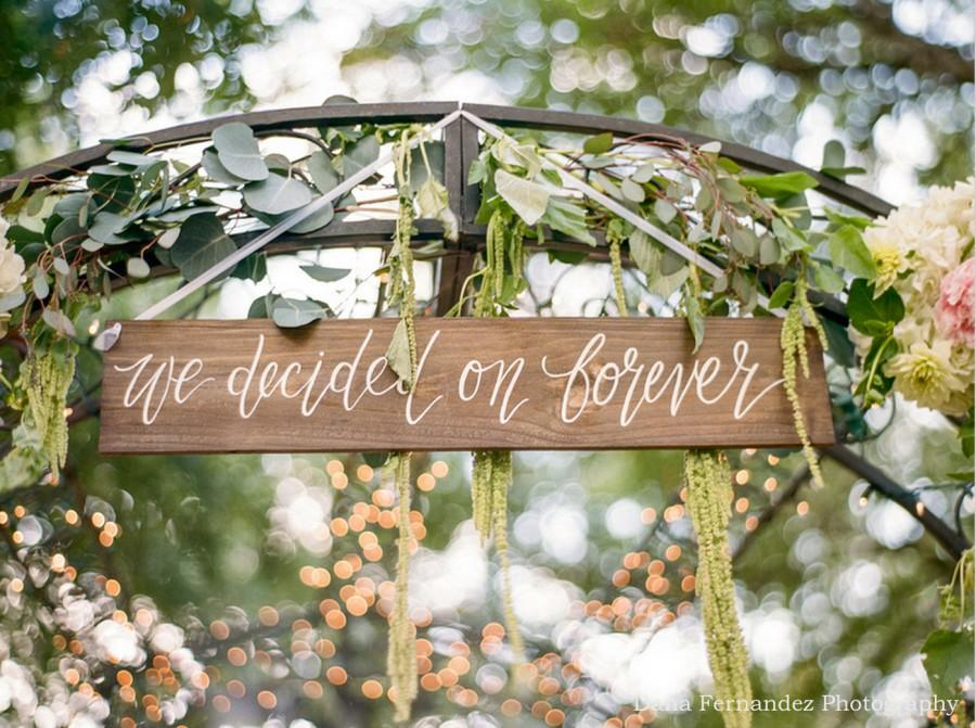 Hochzeit - We Decided on Forever Sign, Rustic Wooden Wedding Sign, Photo Prop Sign, Ceremony Decor, Rustic Wall Art
