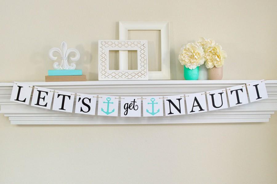 Свадьба - Nautical Bachelorette Party, Lets Get Nauti Banner, Nautical Theme Party Decor, Bachelorette Party Decorations, Anchors, Lt. Teal Party Deco