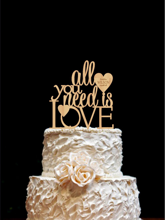 Wedding - All You Need Is Love Wedding Cake Topper Custom Wedding Cake Topper
