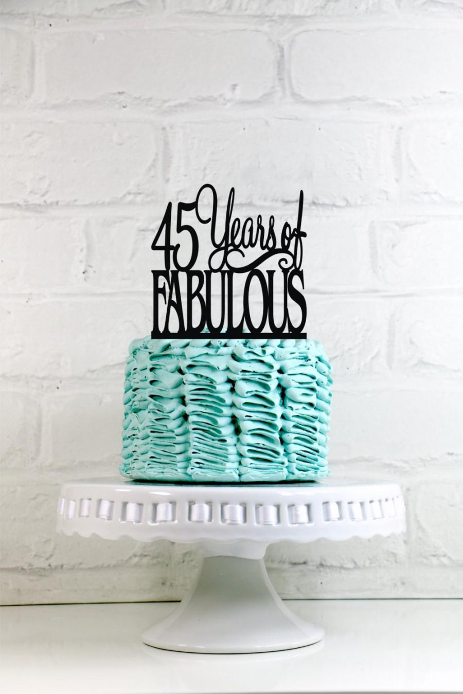 زفاف - 45 Years of Fabulous 45th Birthday Cake Topper or Sign