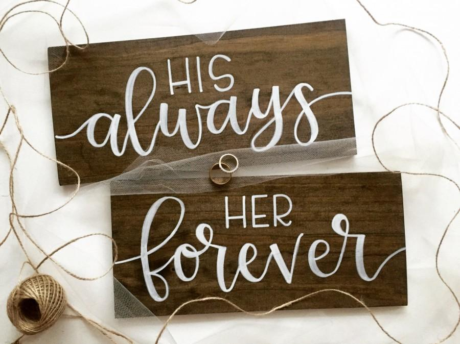 Wedding - His Always, Her Forever Wood Signs - Wedding Signs/Chair Signs - Hand Lettered in Modern Calligraphy