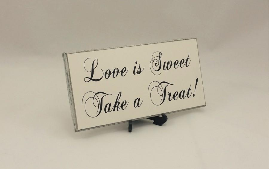 Wedding - Wedding Signs, Love Is Sweet Take a Treat, Handmade White Plaque,Candy Buffet Sign,Wedding Signage,Custom Wood Sign, Photo Prop,124