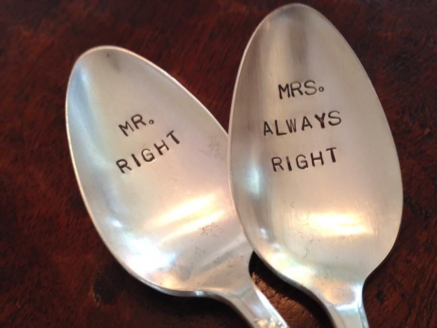 Свадьба - Mr Right and Mrs Always Right - Hand Stamped Vintage Spoons for couples, wedding spoons