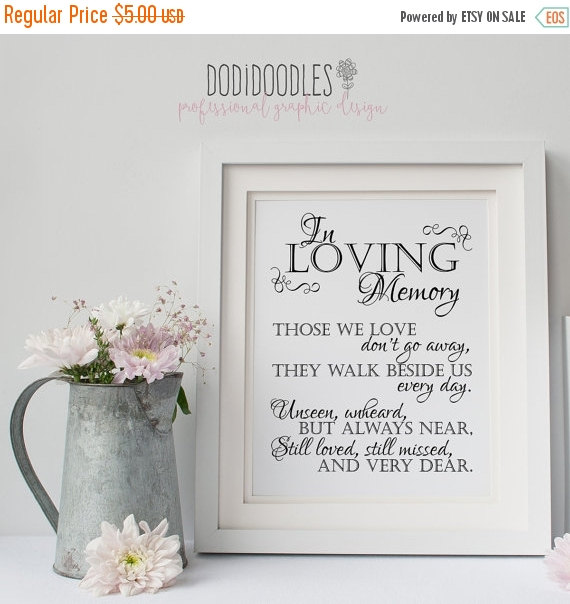 Hochzeit - 70% OFF THRU 6/11 In Loving Memory, Printable Sign for Wedding Memorial Table, Those We Love Don't Go Away Quote, 8x10 Memory Printable