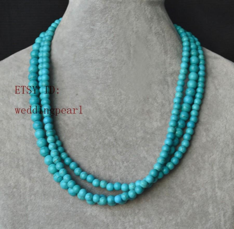 Mariage - turquoise necklace,triple strand turquoise bead necklace, wedding necklace,statement necklace,6-8mm turquoise necklaces,bridesmaid necklace