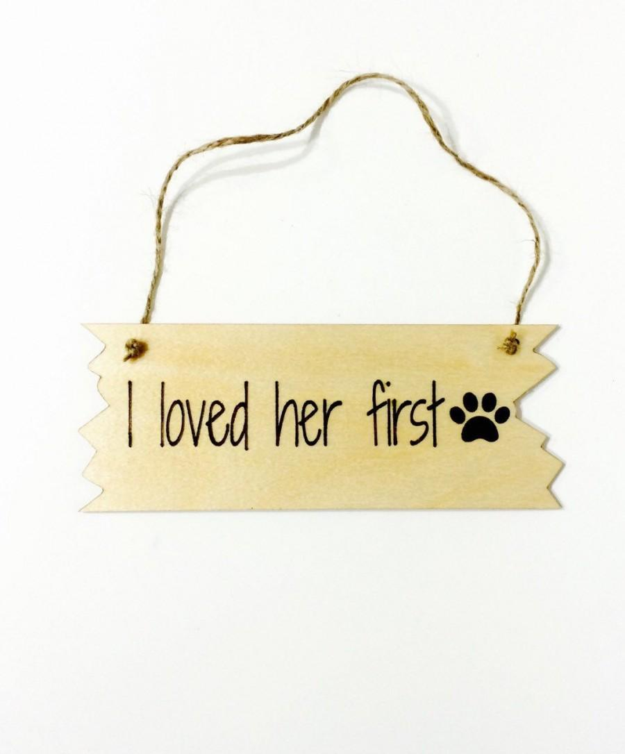 زفاف - wedding or engagement dog wedding sign photo prop - i loved her first