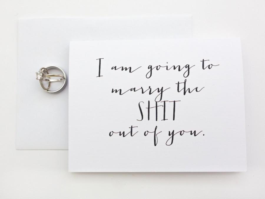 I Am Going To Marry The Shit Out Of You Wedding Day Card / Funny ...
