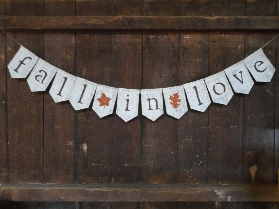 fall in love burlap banner fall in love bunting burlap garland fall wedding decor engagement banner photo prop bridal shower decor