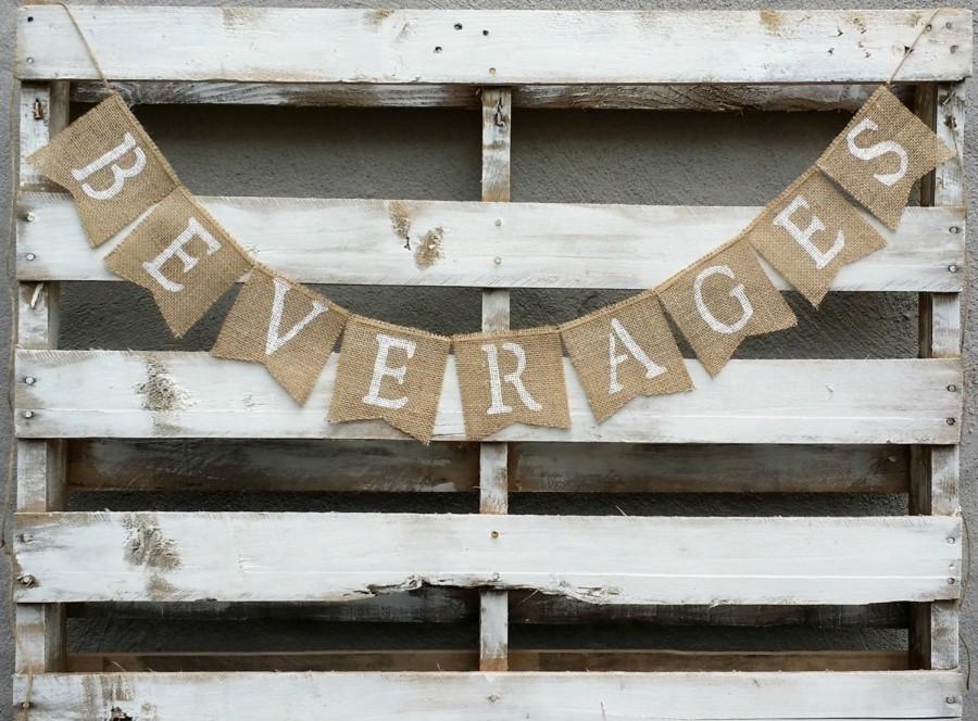 Mariage - Beverages Burlap Banner, Drinks Banner, Rustic Wedding Decor, Beverage Station Sign,