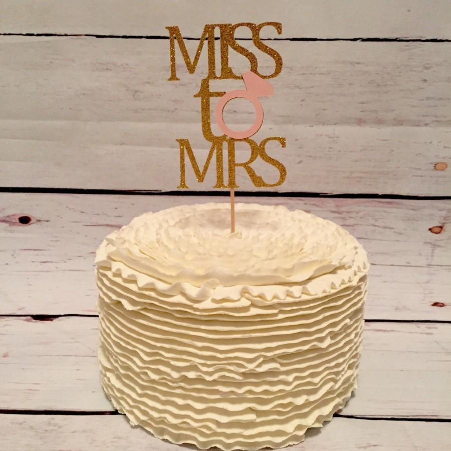 Miss To Mrs Cake Topper, Bridal Shower, Bridal Shower Decor, Wedding ...