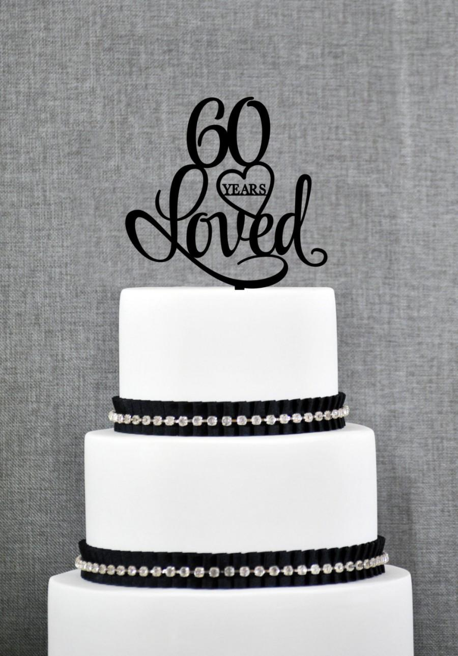 60 Years Loved Cake Topper Classy 60th Birthday Cake Topper 60th