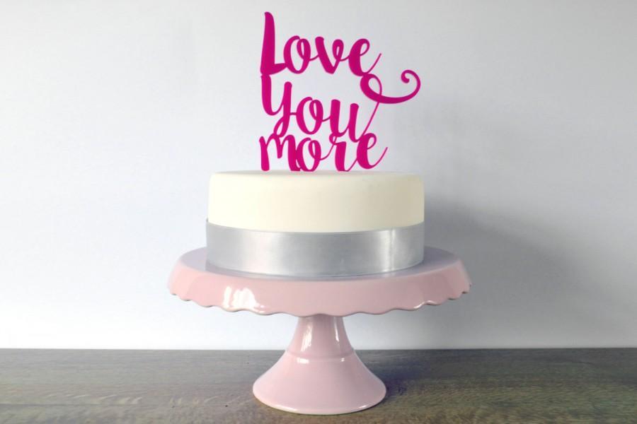 زفاف - Love You More - Script Typography Wedding Cake Topper - Choose Any Colour