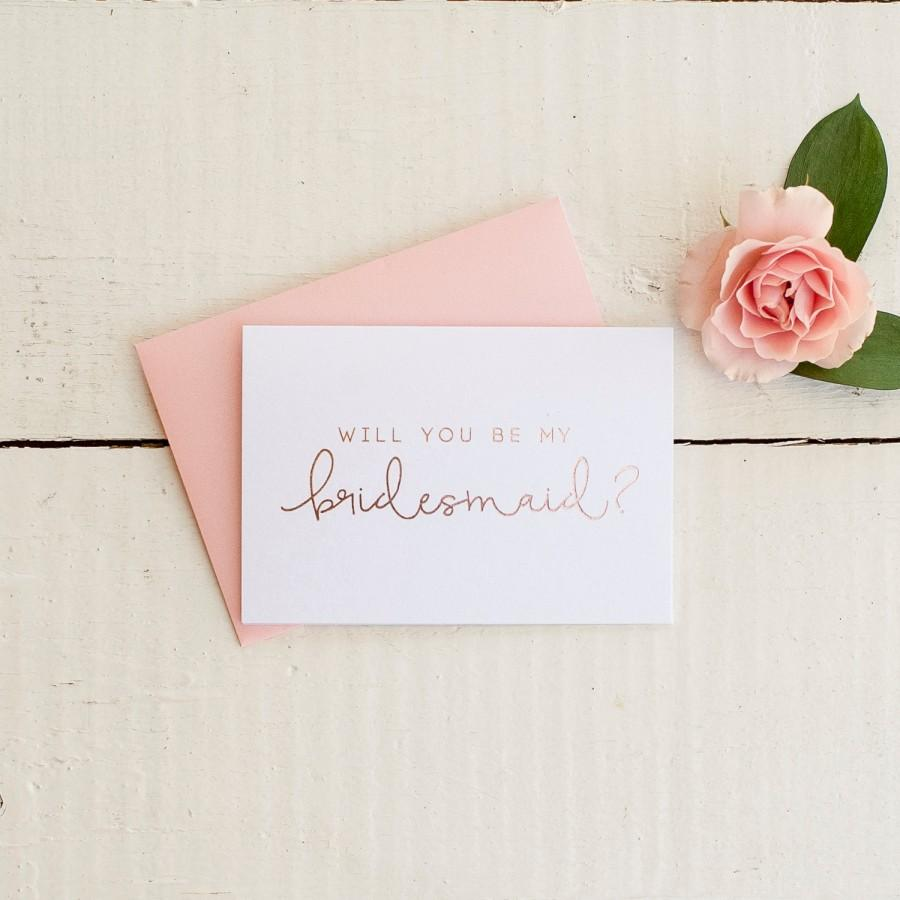 Wedding - Rose Gold Foil Will You Be My Bridesmaid card - bridal party card, foil stamped notecard, wedding card, bridal party, bridesmaid invitation