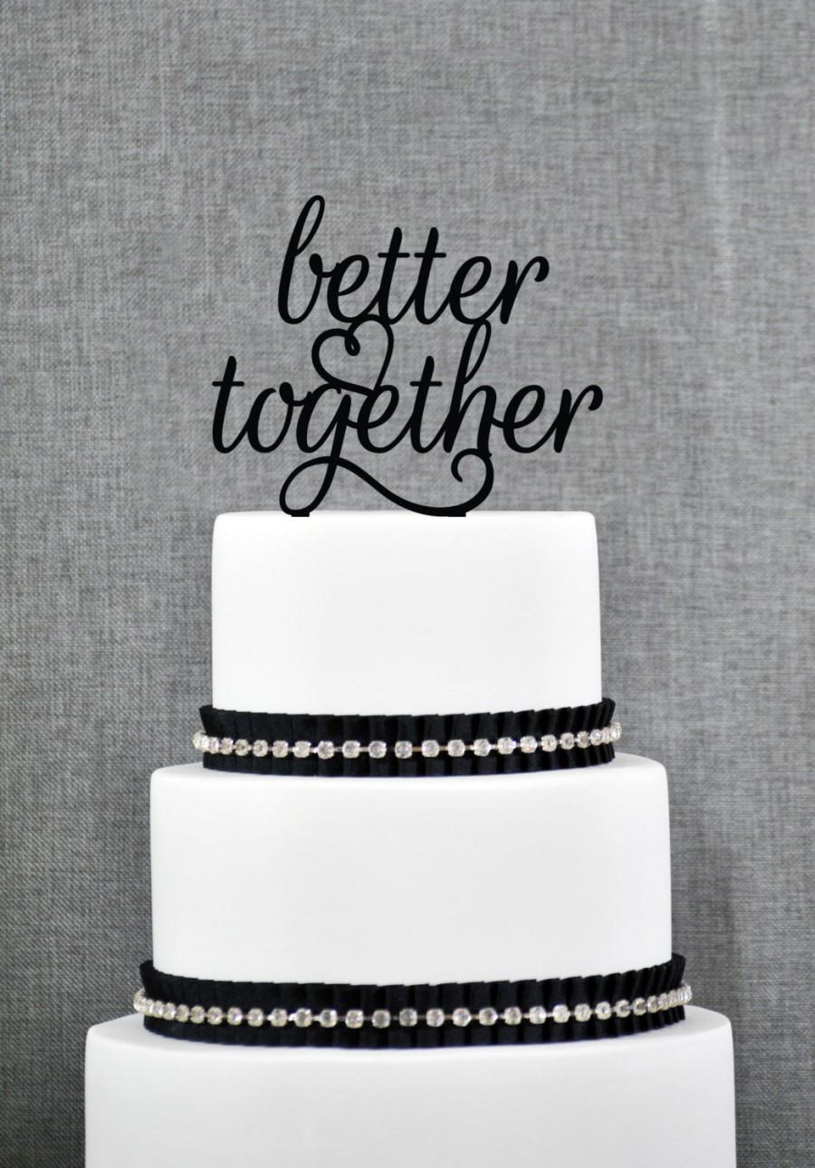 Свадьба - Better Together Wedding Cake Topper, Script Better Together Wedding Cake Topper, Elegant Better Together Cake Topper- (S256)