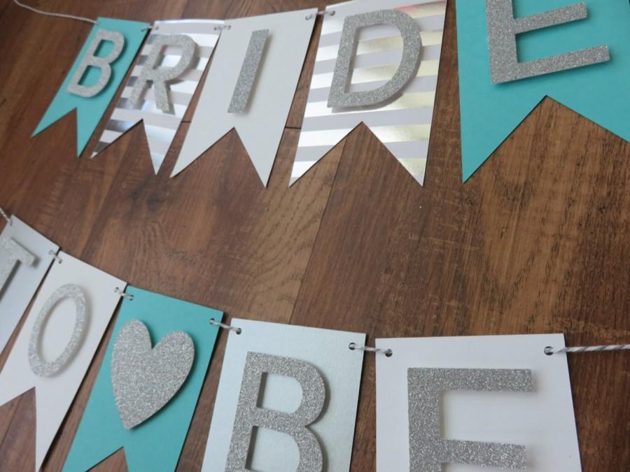 fb9bcb8a61e19 Bride To Be Banner : Teal Blue , White, Silver , Bachelorette Party ...