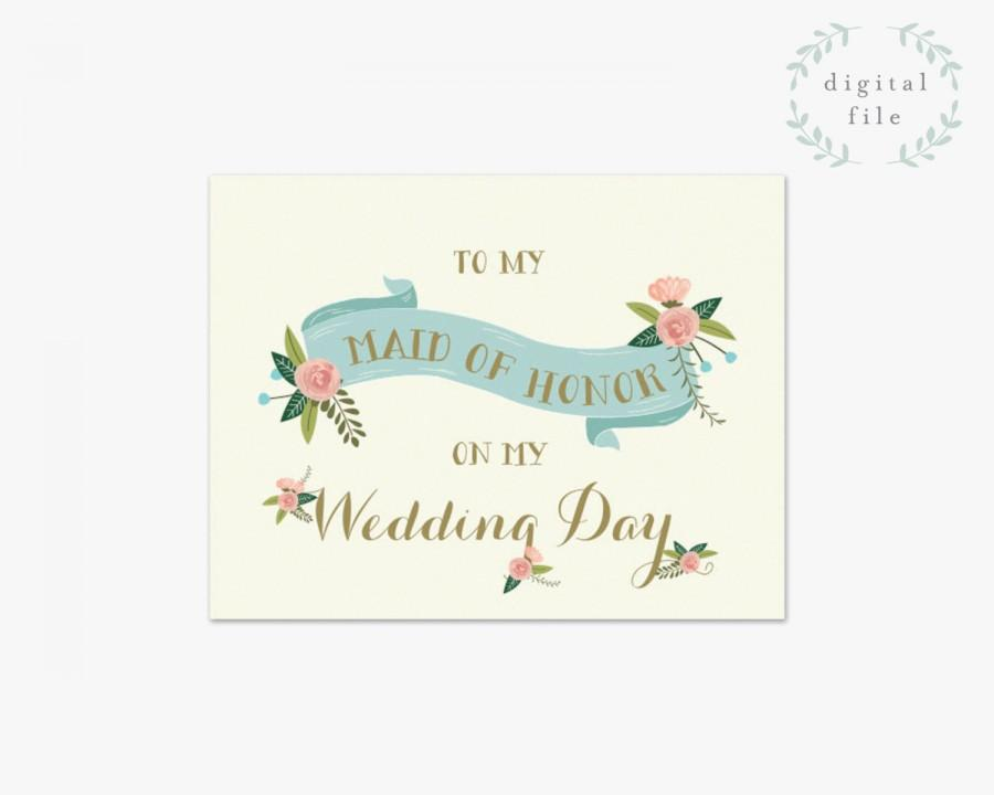 PRINTABLE Maid Of Honor Wedding Card // To My Maid Of Honor On My ...