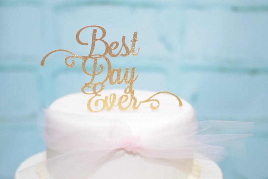 Mariage - Best Day Ever Cake topper, gold cake topper