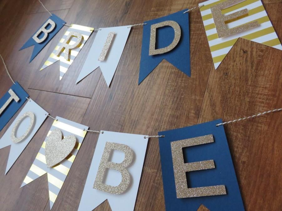 Hochzeit - Nautical Bride to Be Banner ! Navy, Gold, White (bachelorette party deocrations , bridal shower , gift for bride, party)