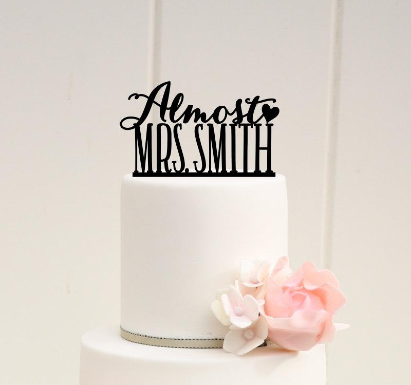 Mariage - Wedding Shower Bridal Shower Cake Topper Almost Mrs Design with YOUR Last Name - 0030