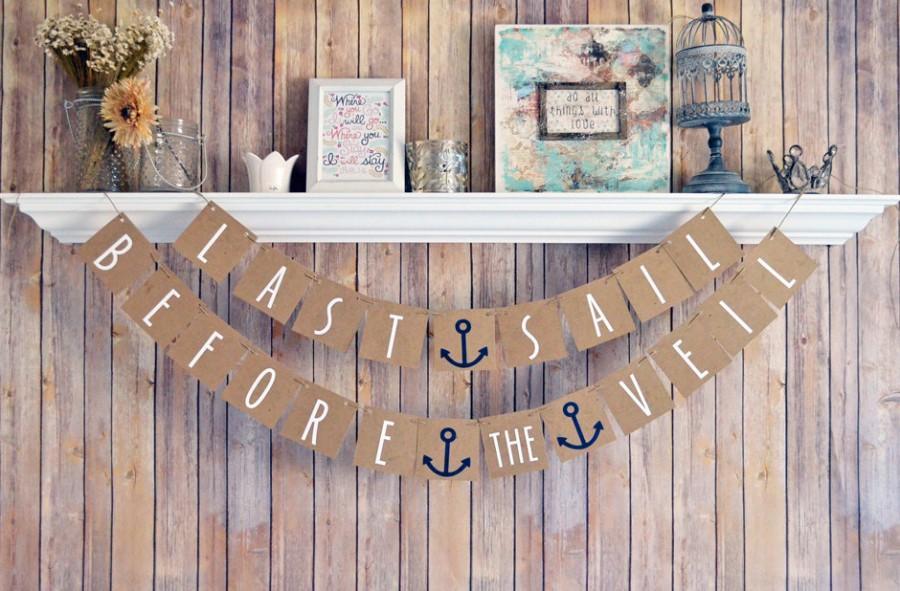 Свадьба - Nautical Bachelorette Banner, Last Sail before the veil, Bachelorette decorations